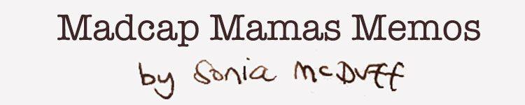 Madcap Mamas Memos